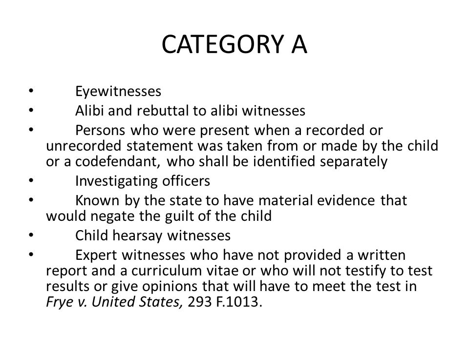 CATEGORY A Eyewitnesses Alibi and rebuttal to alibi witnesses