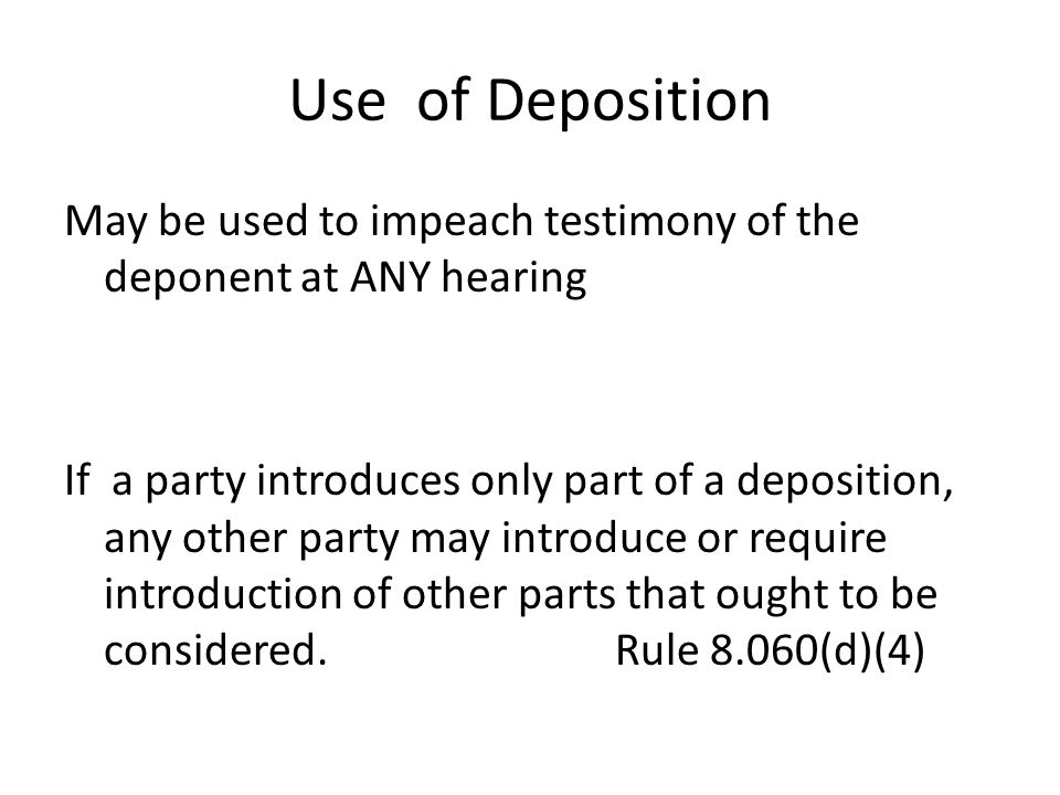Use of Deposition
