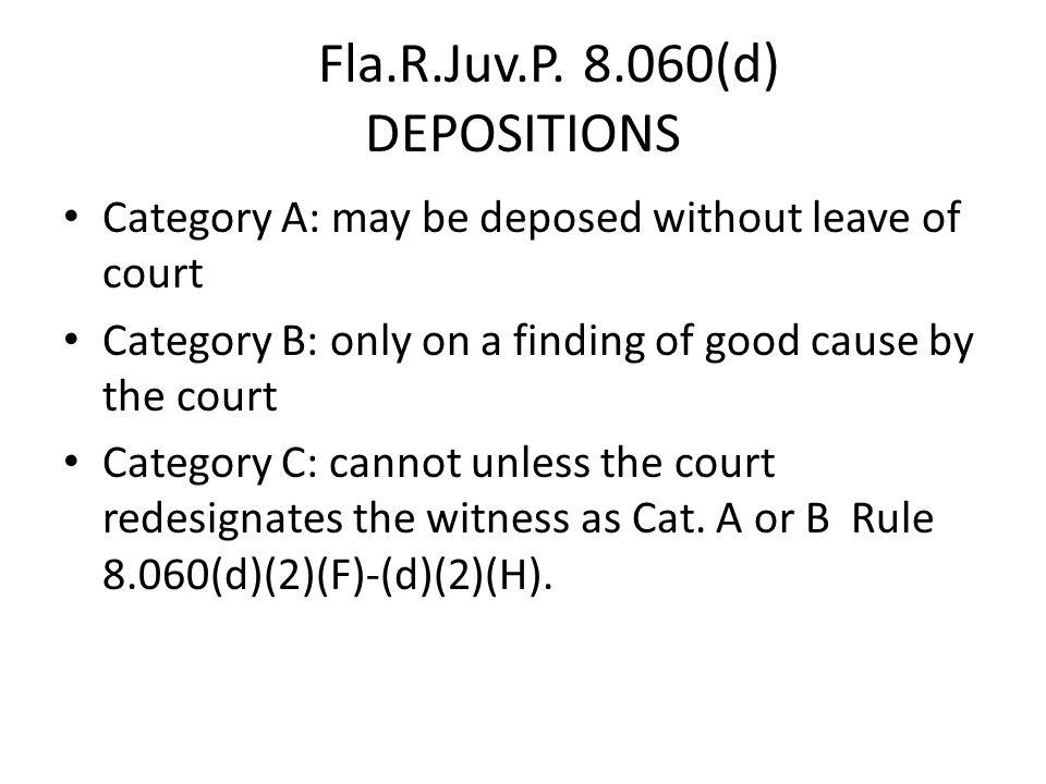 Fla.R.Juv.P. 8.060(d) DEPOSITIONS