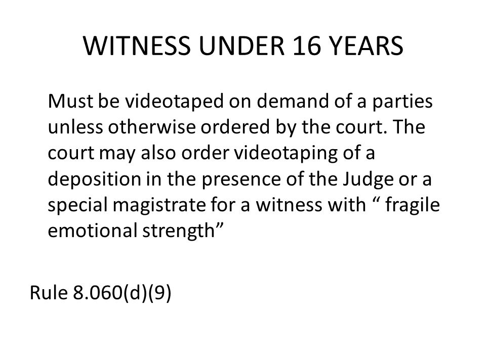WITNESS UNDER 16 YEARS
