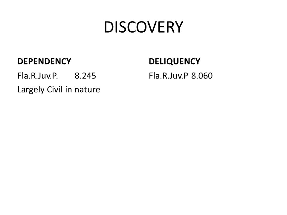 DISCOVERY DEPENDENCY DELIQUENCY