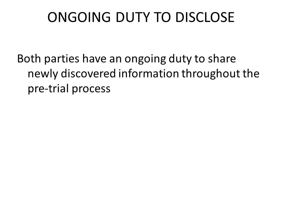 ONGOING DUTY TO DISCLOSE