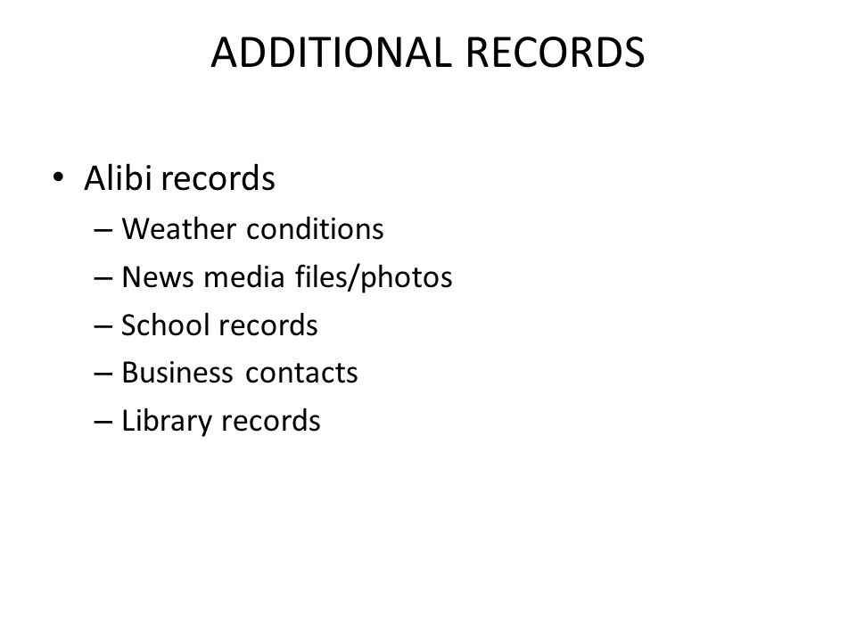 ADDITIONAL RECORDS Alibi records Weather conditions