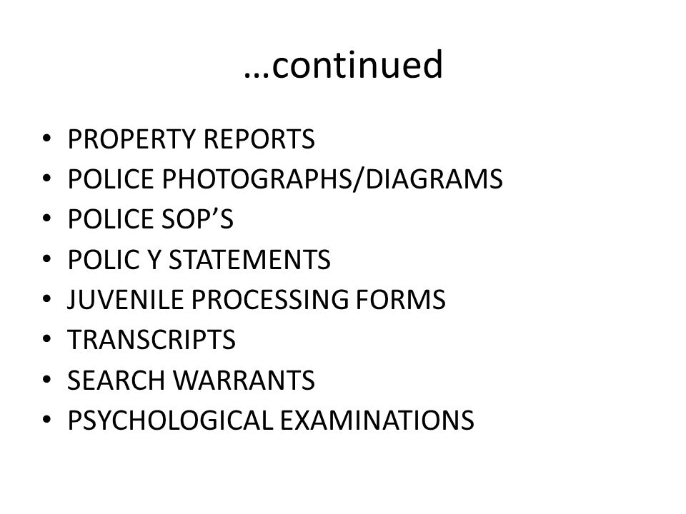 …continued PROPERTY REPORTS POLICE PHOTOGRAPHS/DIAGRAMS POLICE SOP'S