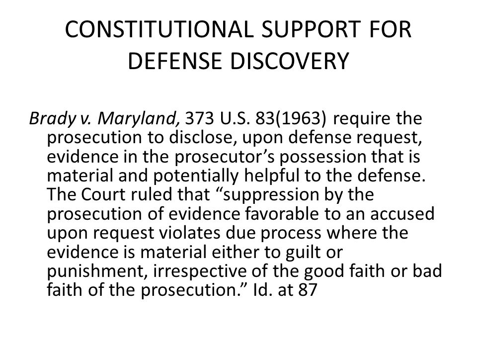 CONSTITUTIONAL SUPPORT FOR DEFENSE DISCOVERY
