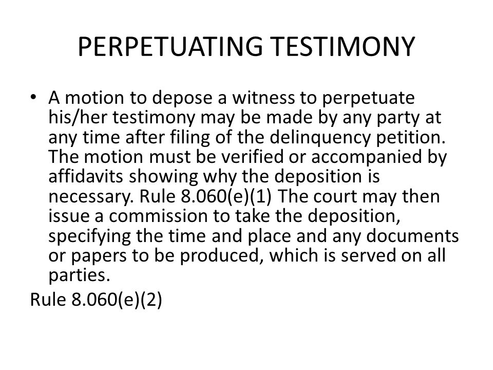 PERPETUATING TESTIMONY