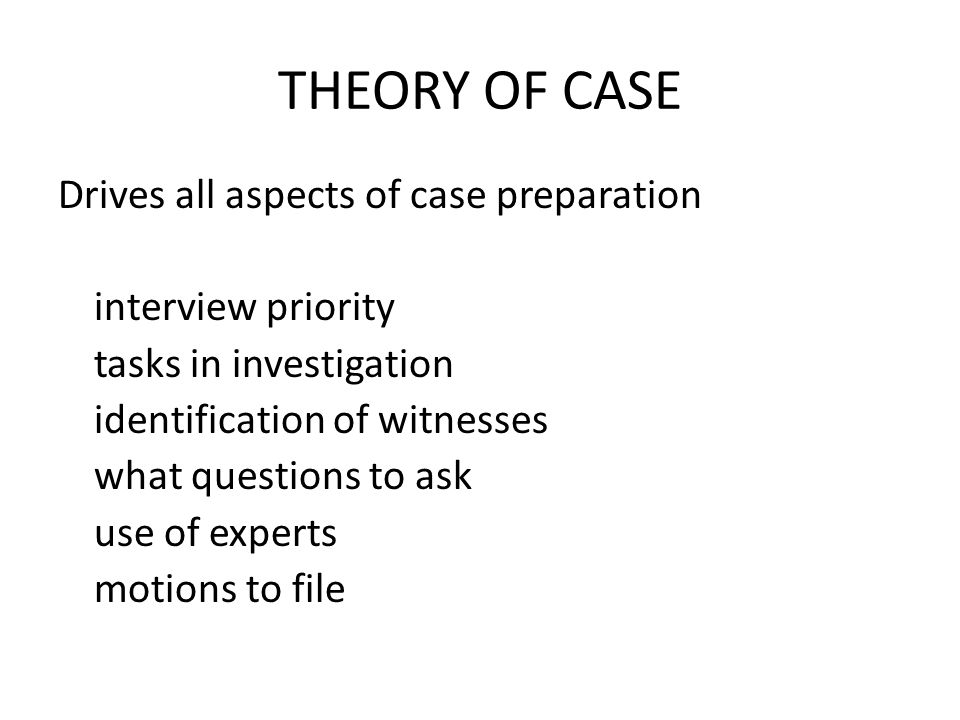 THEORY OF CASE