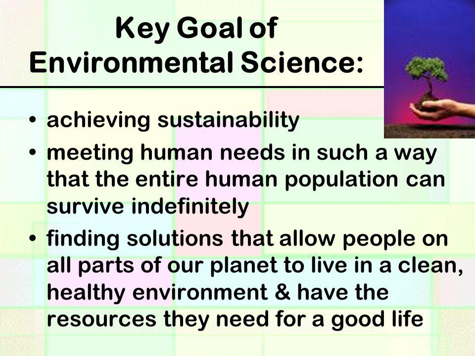 Key Goal of Environmental Science: