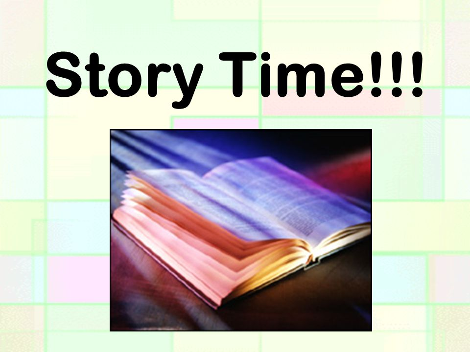Story Time!!!