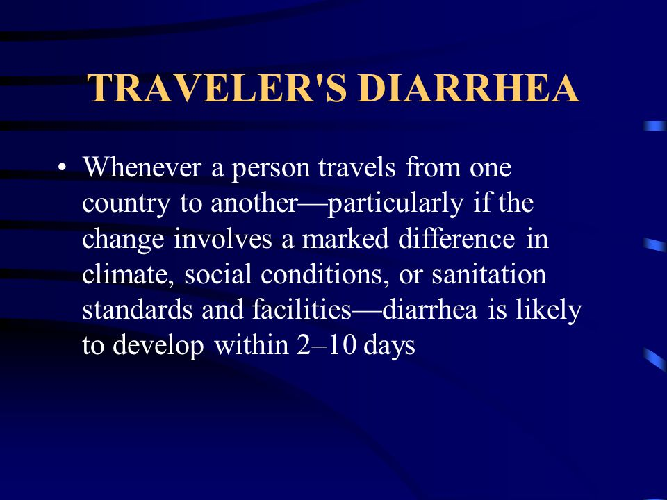 TRAVELER S DIARRHEA
