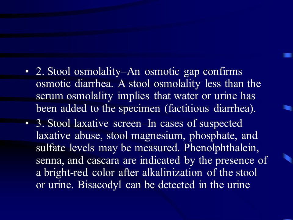 2. Stool osmolality–An osmotic gap confirms osmotic diarrhea