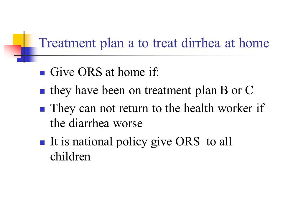 Treatment plan a to treat dirrhea at home