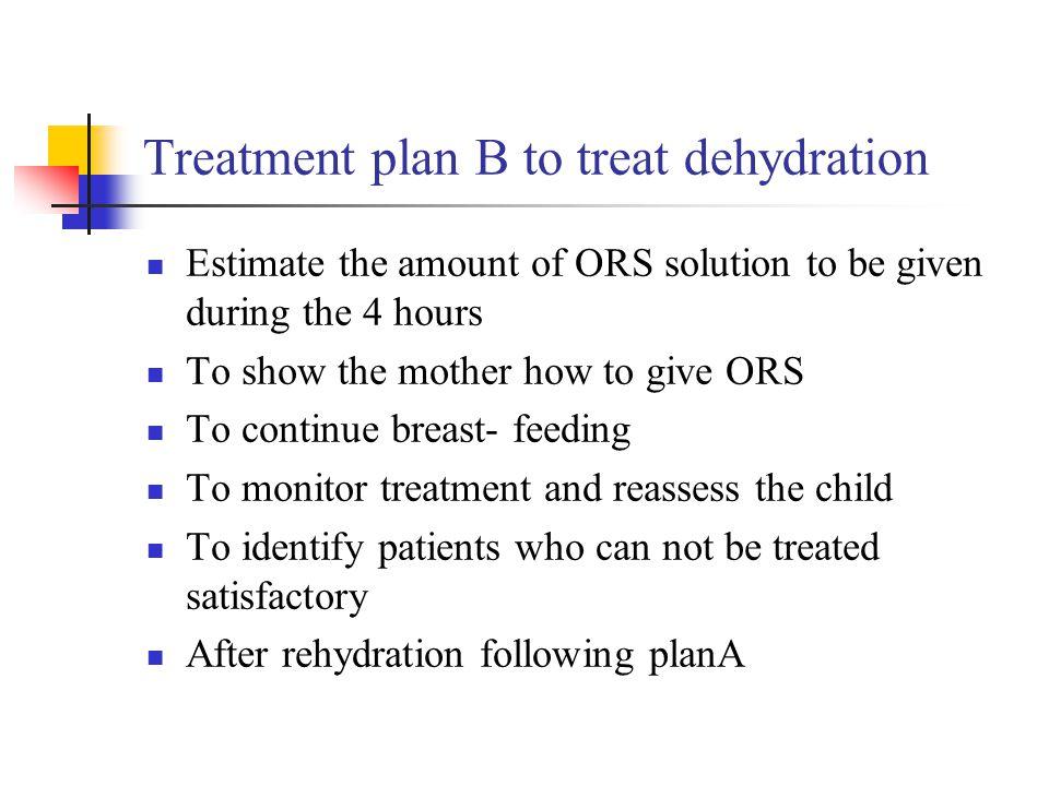 Treatment plan B to treat dehydration