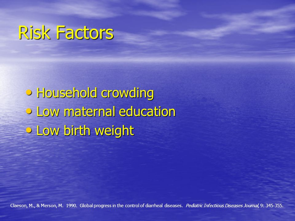 Risk Factors Household crowding Low maternal education