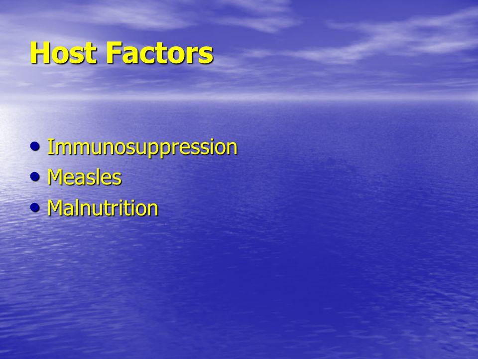 Host Factors Immunosuppression Measles Malnutrition