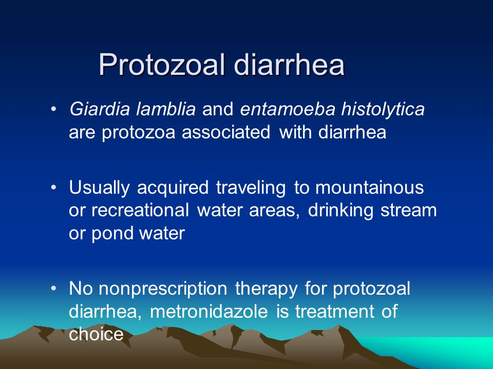 Protozoal diarrhea Giardia lamblia and entamoeba histolytica are protozoa associated with diarrhea.
