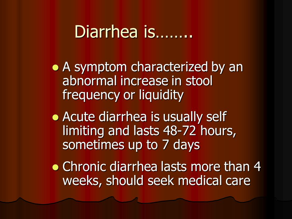 Diarrhea is…….. A symptom characterized by an abnormal increase in stool frequency or liquidity.