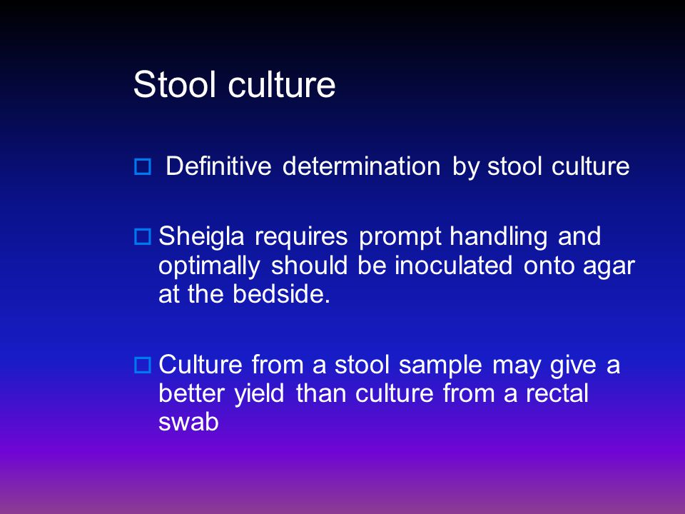 Stool culture Definitive determination by stool culture