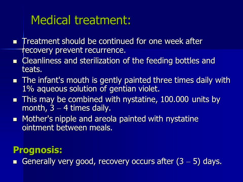 Medical treatment: Prognosis: