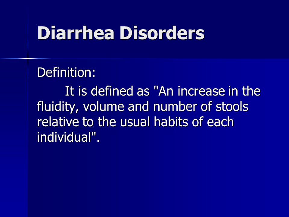 Diarrhea Disorders Definition: