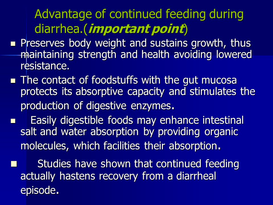 Advantage of continued feeding during diarrhea.(important point)