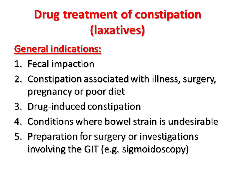 Drug treatment of constipation (laxatives)