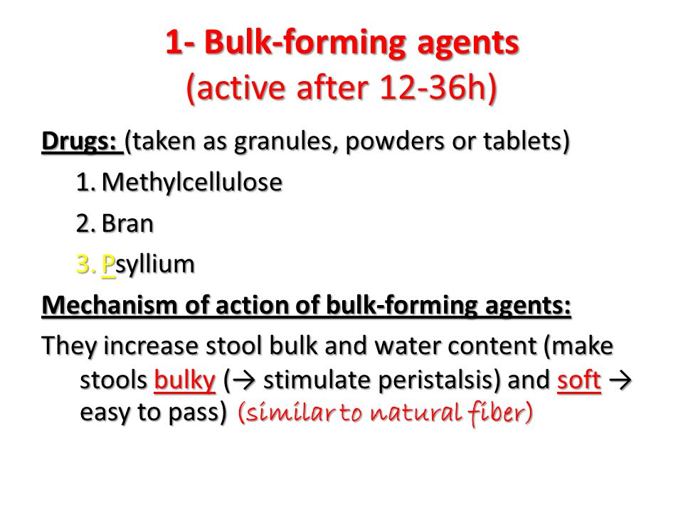 1- Bulk-forming agents (active after 12-36h)