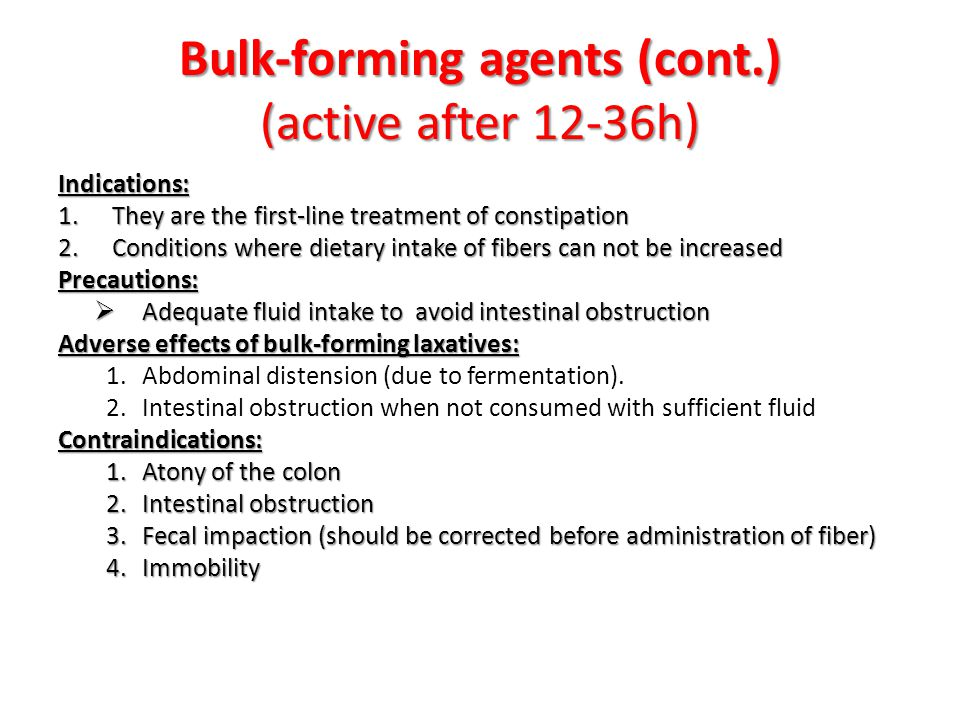 Bulk-forming agents (cont.) (active after 12-36h)