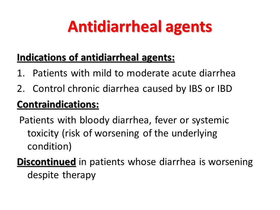 Antidiarrheal agents Indications of antidiarrheal agents: