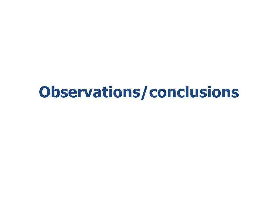 Observations/conclusions