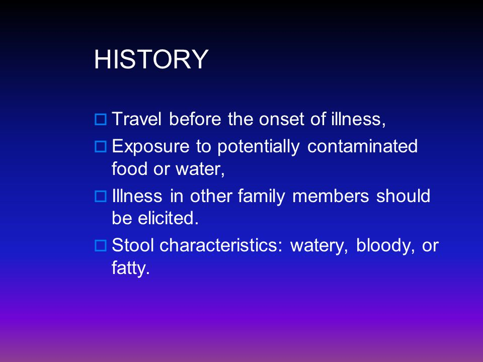 HISTORY Travel before the onset of illness,