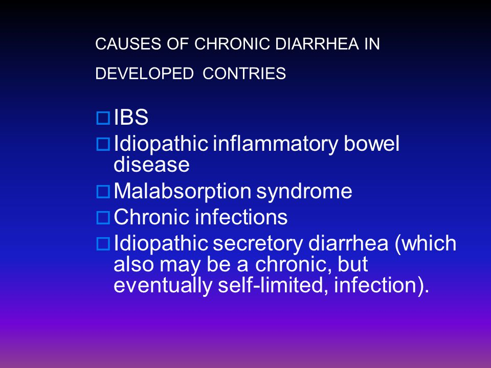 CAUSES OF CHRONIC DIARRHEA IN DEVELOPED CONTRIES