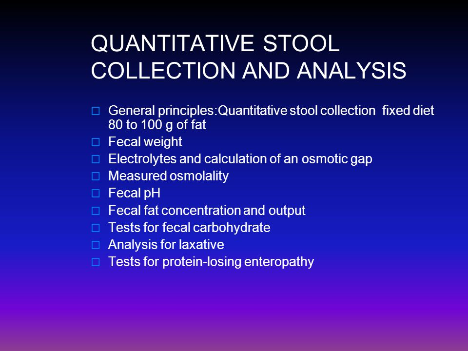 QUANTITATIVE STOOL COLLECTION AND ANALYSIS