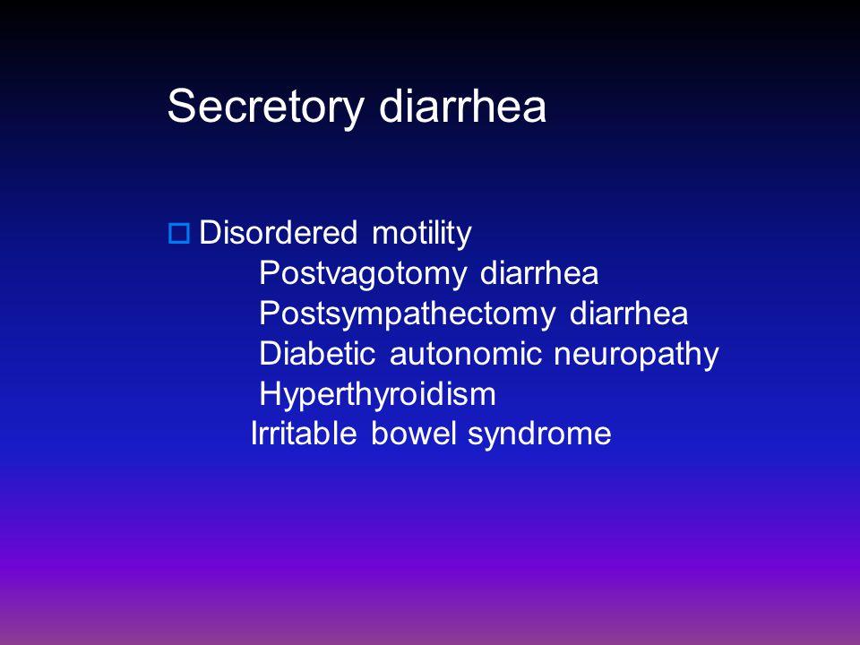 Secretory diarrhea Disordered motility Postvagotomy diarrhea