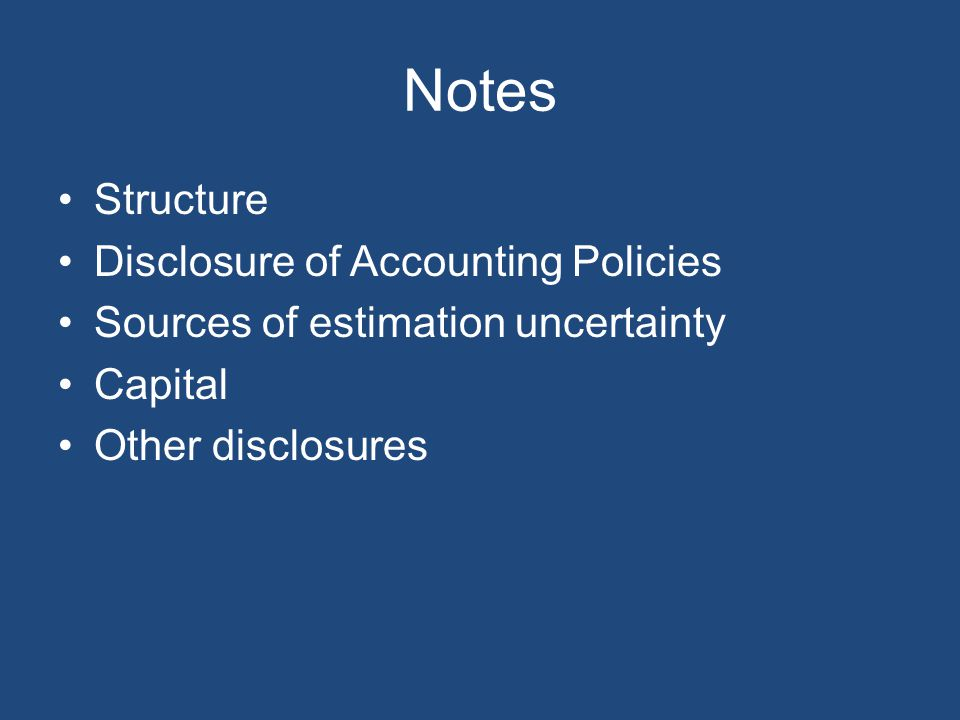 Notes Structure Disclosure of Accounting Policies