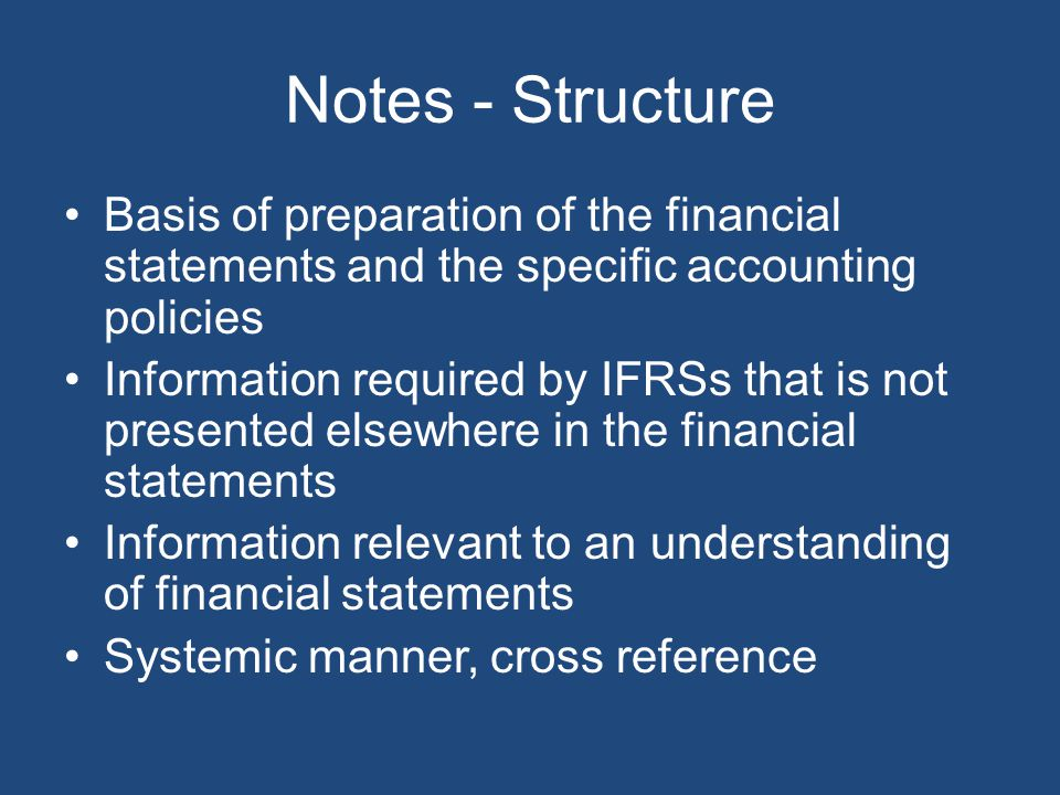 Notes - Structure Basis of preparation of the financial statements and the specific accounting policies.