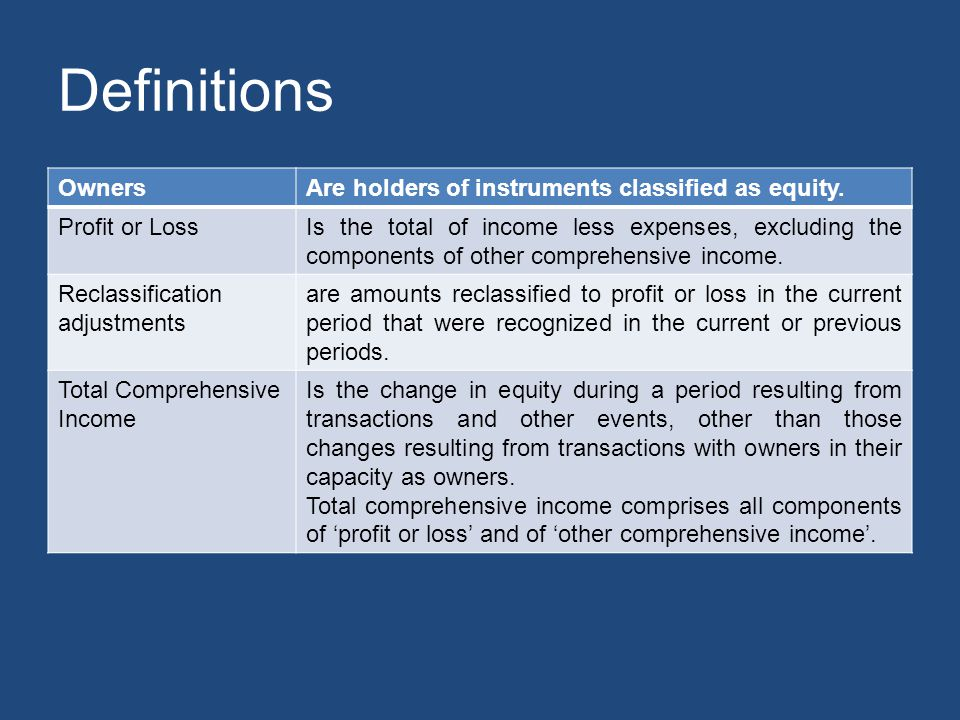 Definitions Owners Are holders of instruments classified as equity.