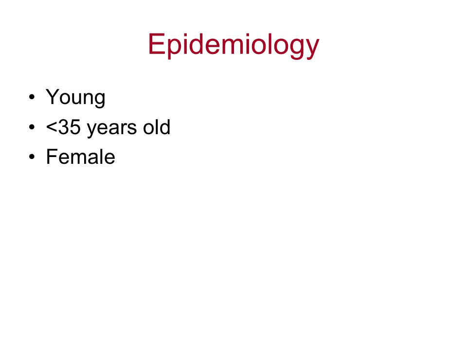 Epidemiology Young <35 years old Female