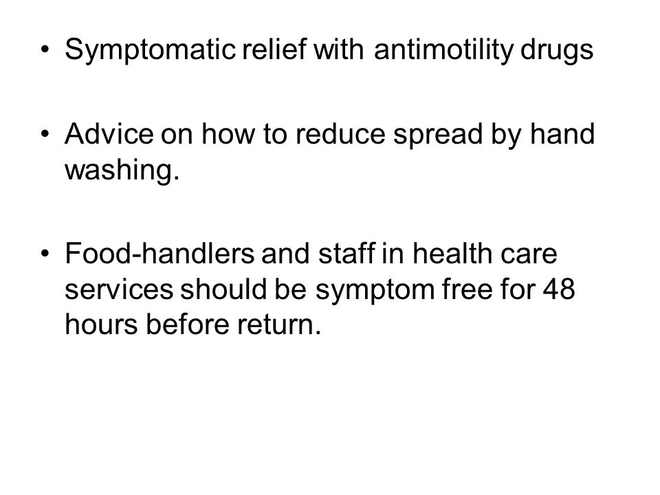 Symptomatic relief with antimotility drugs