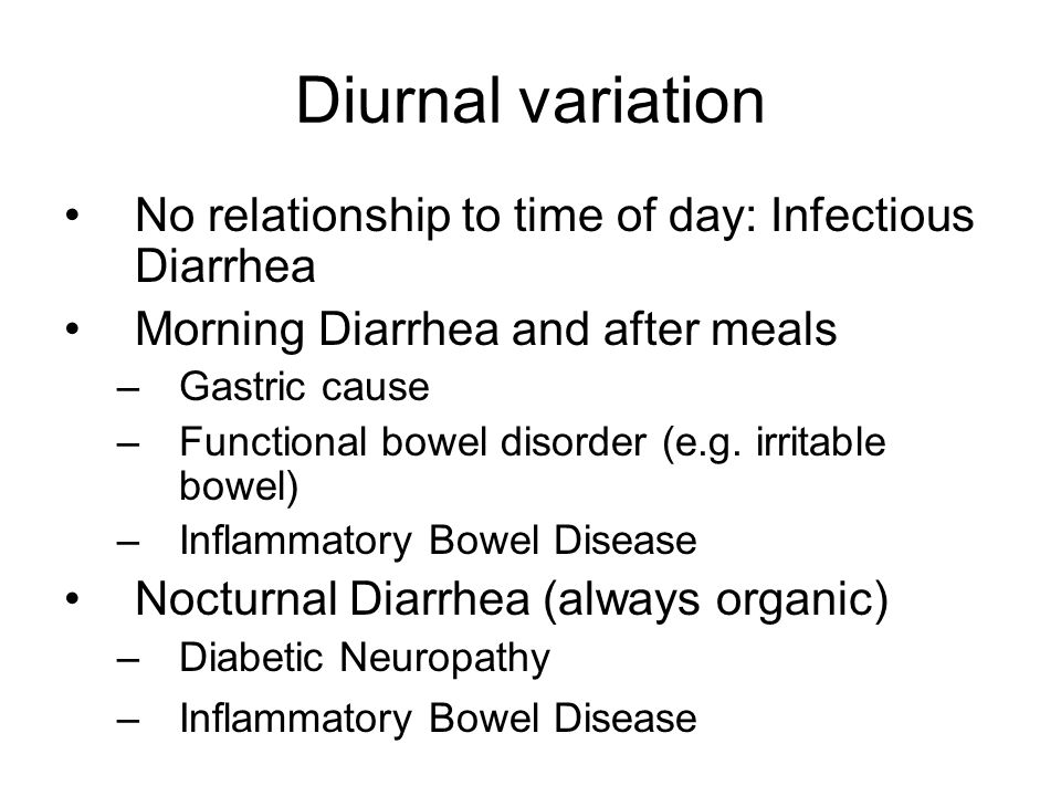 Diurnal variation No relationship to time of day: Infectious Diarrhea