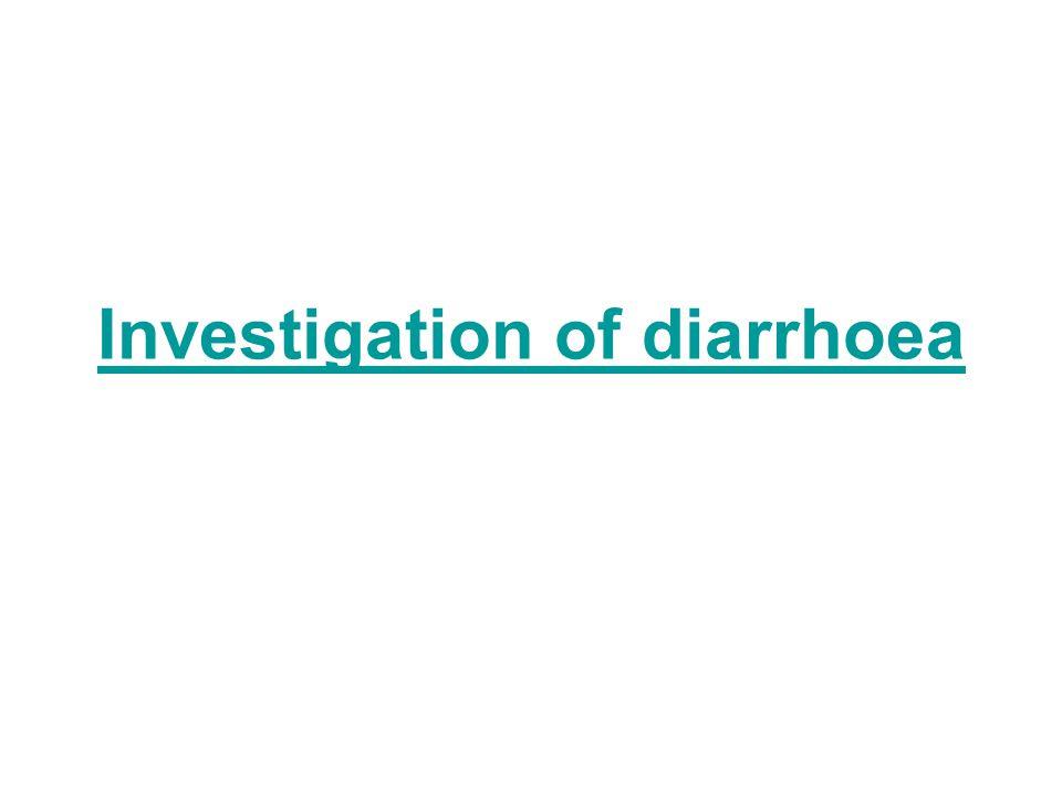 Investigation of diarrhoea