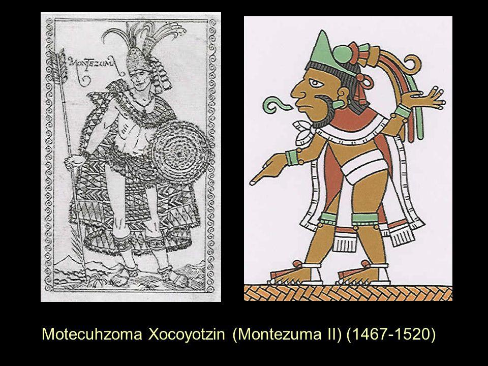 Motecuhzoma Xocoyotzin (Montezuma II) (1467-1520)