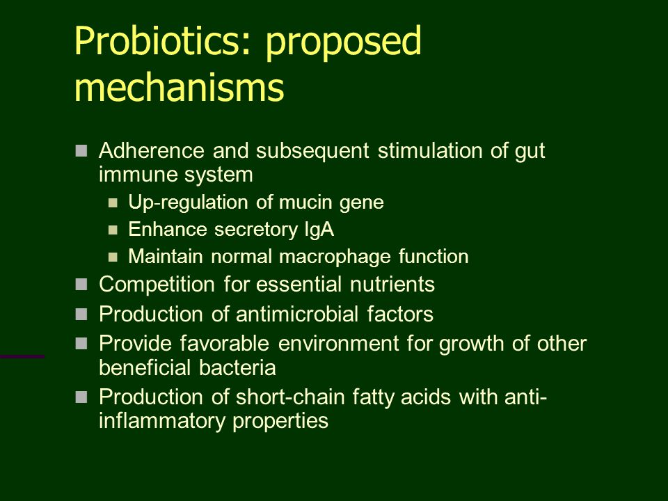 Probiotics: proposed mechanisms