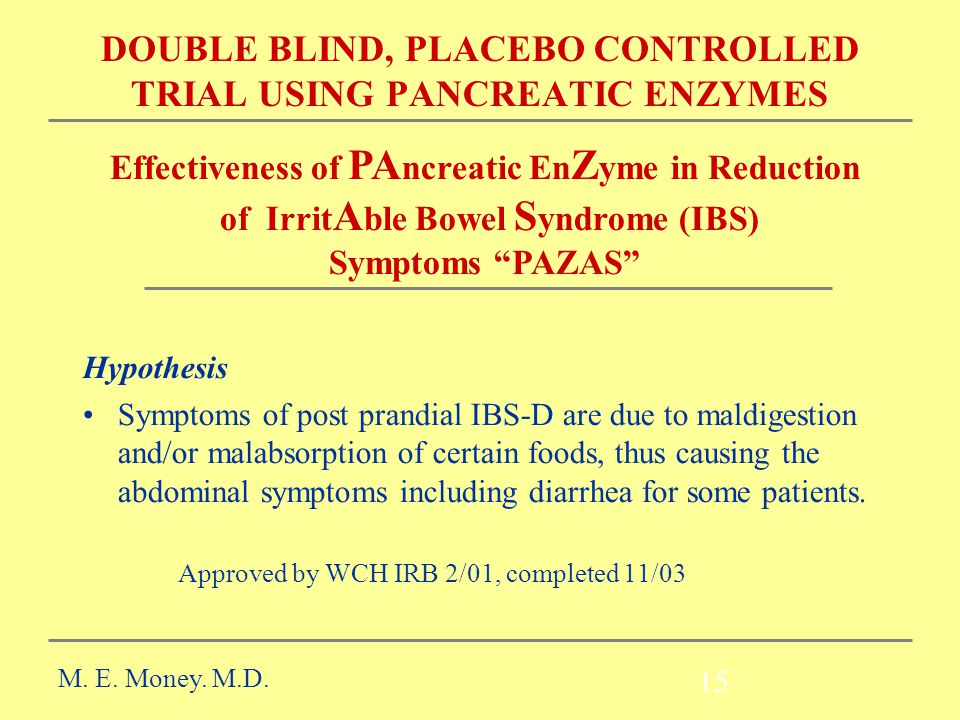 DOUBLE BLIND, PLACEBO CONTROLLED TRIAL USING PANCREATIC ENZYMES