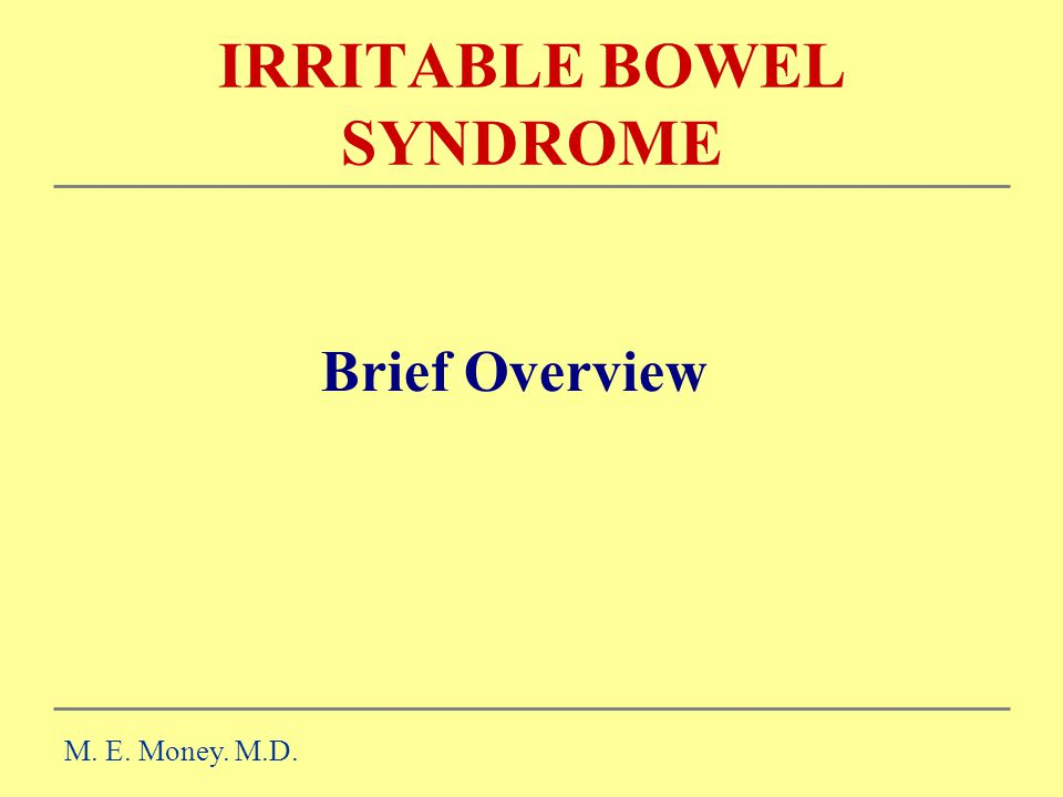 IRRITABLE BOWEL SYNDROME