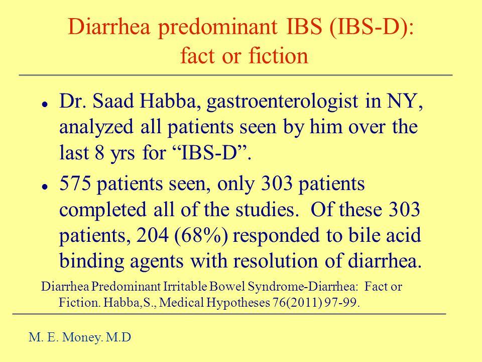 Diarrhea predominant IBS (IBS-D): fact or fiction