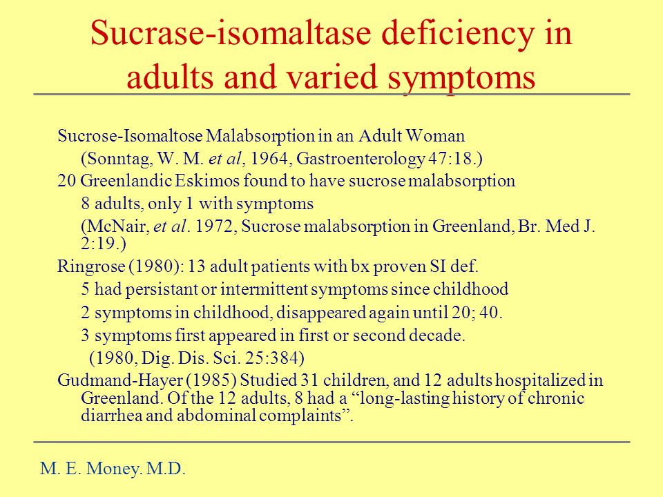 Sucrase-isomaltase deficiency in adults and varied symptoms
