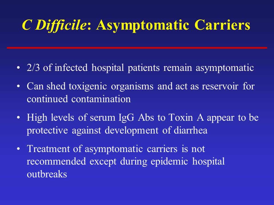 C Difficile: Asymptomatic Carriers