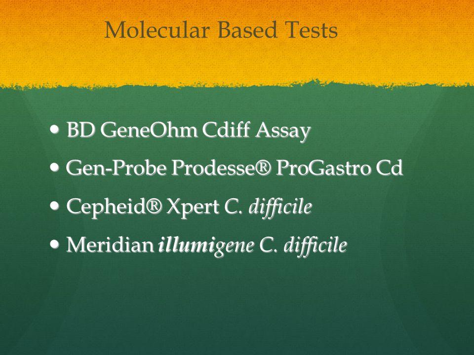 Molecular Based Tests BD GeneOhm Cdiff Assay