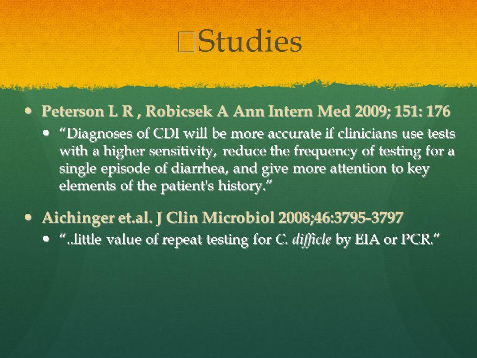 Studies Peterson L R , Robicsek A Ann Intern Med 2009; 151: 176